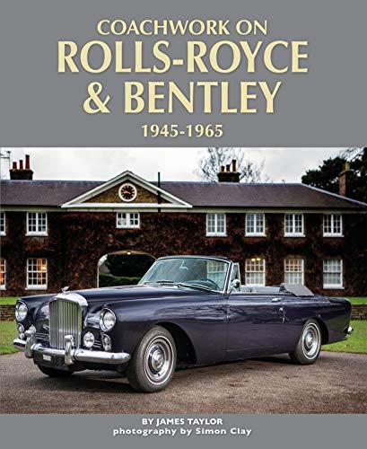 Coachwork on Rolls-Royce and Bentley, 1945 - 1965