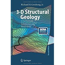 3-D Structural Geology: A Practical Guide to Quantitative Surface and Subsurface Map Interpretation 2nd (second) Edition by Groshong, Richard H. [2008]