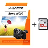 Sony A6000 Instructional DVD by QuickPro Camera Guides + 32GB High Speed Memory Card