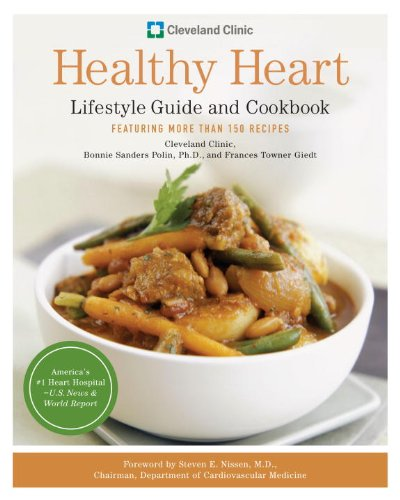 Cleveland Clinic Healthy Heart Lifestyle Guide and Cookbook: Featuring more than 150 tempting recipes by Bonnie Sanders Polin Phd