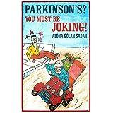 Parkinson's? You Must be Joking!