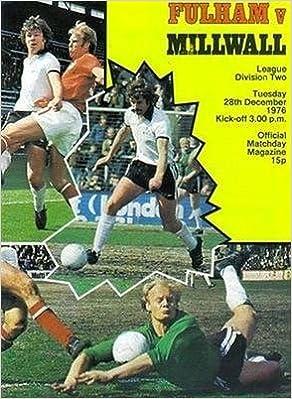 18bd3c5e4 Fulham (Home club) Millwall (Away) 28 12 76 Craven Cottage football  programme Paperback – 1 Jan 2001