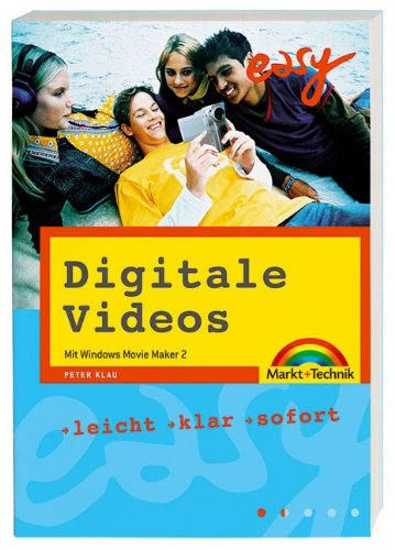 Digitale Videos mit  Windows Movie Maker 2 (easy)