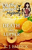 Death Takes a Letter (A Darcy Sweet Cozy Mystery)
