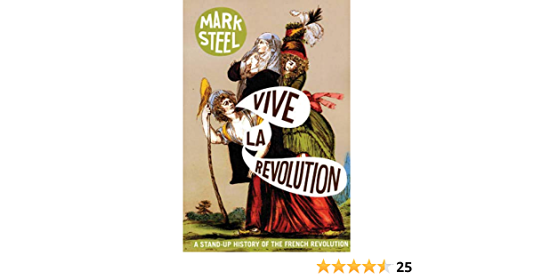 Vive La Revolution A Stand Up History Of The French Revolution By Mark Steel