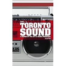 Toronto Sound: A Memoir of the City's Rising Producers