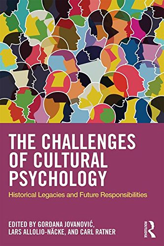 The Challenges of Cultural Psychology: Historical Legacies and Future Responsibilities