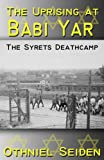 img - for The Uprising at Babi Yar - The Syrets Deathcamp book / textbook / text book