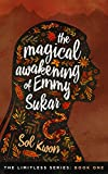 The Magical Awakening of Emmy Sukar: Limitless Series Book I