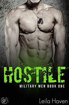 HOSTILE: A Military Romance Novel (Military Men Book 1) by [Haven, Leila]