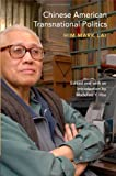 img - for Chinese American Transnational Politics (Asian American Experience) book / textbook / text book