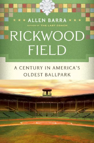 Rickwood Field: A Century in America's Oldest Ballpark (Oldest Baseball Park In The United States)