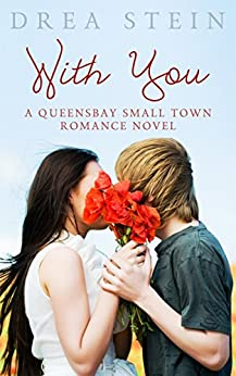 With You: A Queensbay Small Town Romance (The Queensbay Series Book 5) by [Stein, Drea]