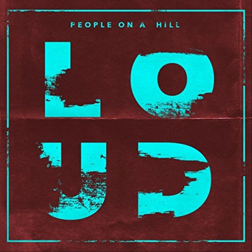 People On a Hill - Loud 2017