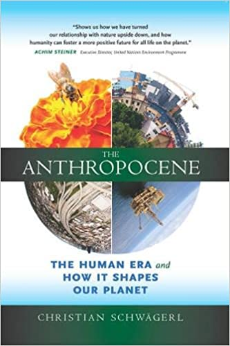 The Anthropocene: The Human Era And How It Shapes Our Planet por Christian Schwagerl epub