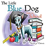 The Little Blue Dog Goes to School, Karen Roberts, 1481176420