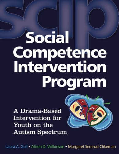 Social Competence Intervention Program (SCIP): A Drama-Based Intervention for Youth on the Autism Spectrum (Book and CD) (Autism Programs)