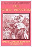 img - for The White Phantom and the Higher Life book / textbook / text book