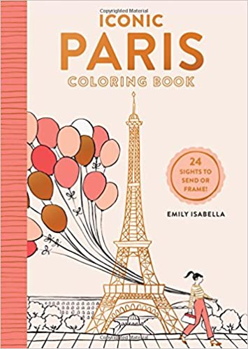 iconic paris coloring book 24 sights to send and frame iconic coloring books emily isabella 9781579657659 amazoncom books - Paris Coloring Book