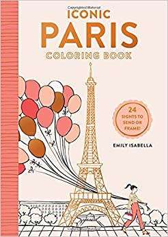 Iconic Paris Coloring Book: 24 Sights to Send and Frame (Iconic ...