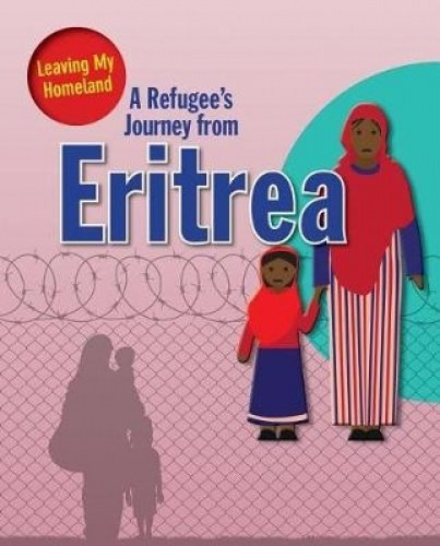 A Refugee's Journey from Eritrea (Leaving My Homeland)
