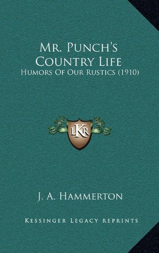 Download Mr. Punch's Country Life: Humors Of Our Rustics (1910) pdf