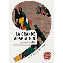 Grande adaptation (La): Climat, capitalisme et catastrophe