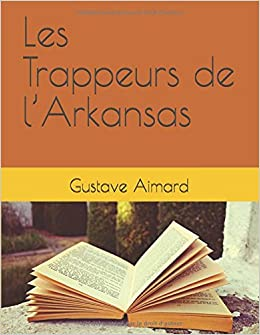 Les Trappeurs De L'Arkansas by Gustave Aimard, cover by Fe… | Flickr