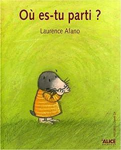 """Afficher """"Où es-tu parti ?"""""""