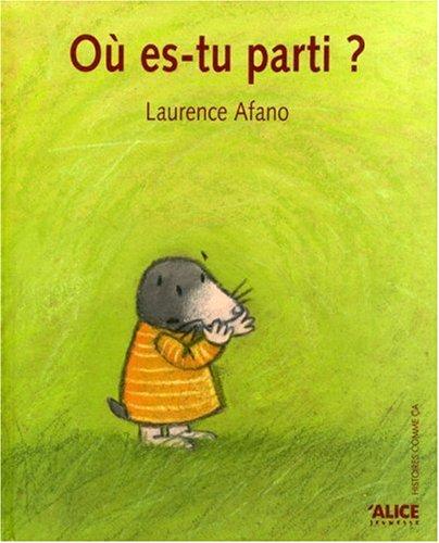 Où es-tu parti ?