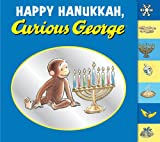 Happy Hanukkah, Curious George, H. A. Rey and Margret Rey, 054775731X