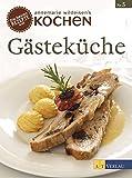 Gästeküche: Die besten Rezepte aus »Annemarie Wildeisens Kochen«