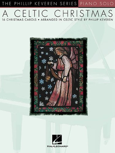 (A Celtic Christmas: arr. Phillip Keveren The Phillip Keveren Series Piano Solo)