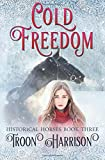 img - for Cold Freedom (Historical Horses) (Volume 3) book / textbook / text book
