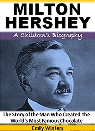 milton hershey the chocolate man essay Who is milton s hershey mil success when a man from england of the ration d bar to commission milton to make the tropical chocolate.