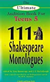 One Hundred and Eleven Shakespeare Monologues for Teens, William Shakespeare and Lisa Bansavage, 1575253569