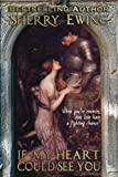 If My Heart Could See You by  Sherry Ewing in stock, buy online here
