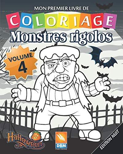 Coloriages Monstres Halloween (Monstres Rigolos - Volume 4 - Edition nuit: Livre de Coloriage Pour les Enfants - 25 Dessins à colorier - Edition nuit (Monstres Rigolos -nuit) (French)