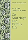 img - for On Marriage and Family Life by Saint Chrysostom John (15-Oct-1987) Paperback book / textbook / text book