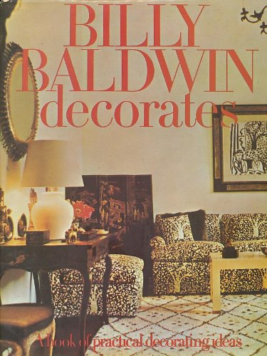 Billy Baldwin decorates: A Book of Practical Decorating Ideas (Bookshelf Ideas Decorating)