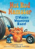 Hot Rod Hamster and the Wacky Whatever Race!, Cynthia Lord, 0545694426