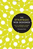 The Strategic Web Designer, Christopher Butler, 1440315027