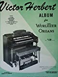 img - for Victor Herbert Album for Wurlitzer Organs book / textbook / text book