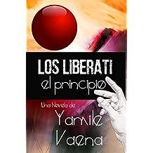 Los Liberati: el principio (Spanish Edition)