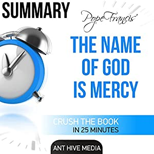 Pope Francis' The Name of God Is Mercy Summary Audiobook