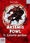 ART�MIS FOWL T.05 : COLONIE PERDUE