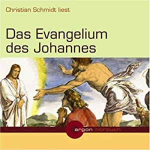 Das Evangelium des Johannes Hörbuch