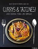 Currys & Tajines!: Mit Fleisch, Fisch und Gemüse