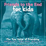 Friends to the End for Kids, Bradley Trevor Greive, 0740756710