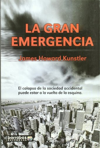 Descargar Libro Gran Emergencia, La James Howard Kunstler